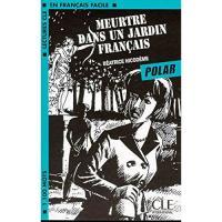 Lectures clé en français facile: Meurtre dans un jardin français