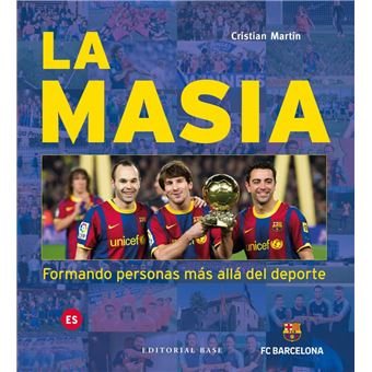La Masia - Formando personas más allá del deporte