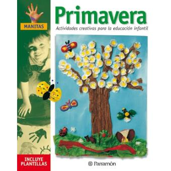 Primavera Actividades creativas para la educación infantil