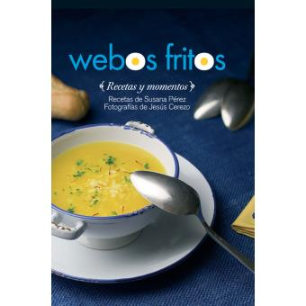 Webos fritos - Jesús Cerezo, Susana Pérez -5% en libros | FNAC