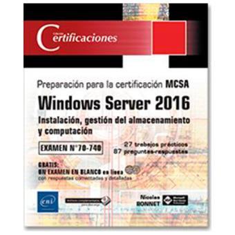 Windows Server 2016. Instalación, gestión del almacenamiento y computación