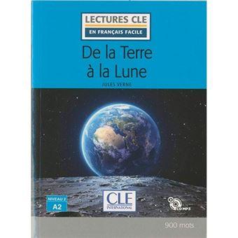Lectures clé en français facile - De la Terre à la Lune - A2 + CD audio MP3