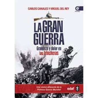 La Gran Guerra.Grandeza y dolor en las trincheras