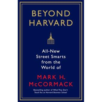What They Can't Teach You at Harvard Business School