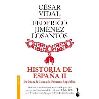 Historia de España 2. De Juana la Loca a la Primera República