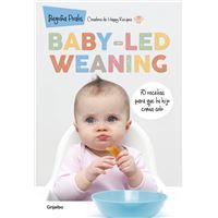 Baby led weaning. 70 recetas para que tu hijo coma solo