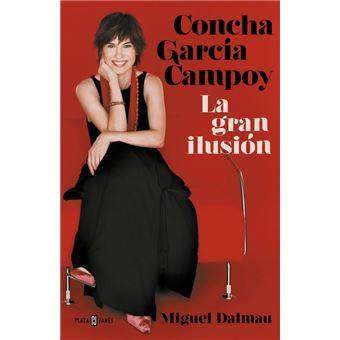 Concha García Campoy. La gran ilusión