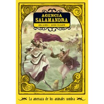 Agencia Salamandra 2. La amenaza de los animales sombra