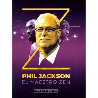 Phil Jackson. El maestro zen