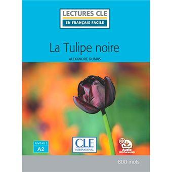 Lectures clé en français facile - La tulipe noire - A2 - Livre + audio online