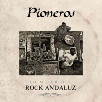 Pioneros. Lo mejor del rock andaluz