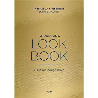 La parisina. Lookbook: ¿Qué me pongo hoy?