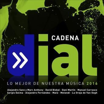 """Cadena Dial 2016 """"Lo Mejor De Nuestra Música"""""""
