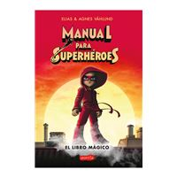 Manual para superhéroes. El libro mágico