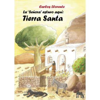 """La """"Señora"""" estuvo aquí: Tierra Santa"""