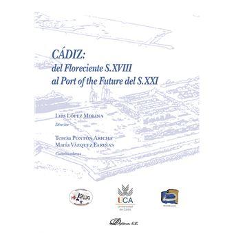 Cádiz - Del Floreciente S.XVIII al Port of the Future del S.XXI