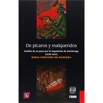 De pícaros y malqueridos - Huellas de su paso por la Inquisición de Zumárraga - 1539-1547