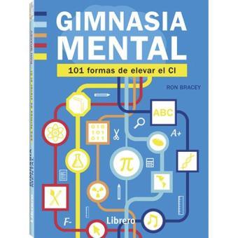 Gimnasia mental. 101 formas de elevar el CI