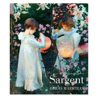 Sargent. Obras maestras