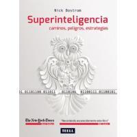Superinteligencia. Caminos, peligros, estrategias