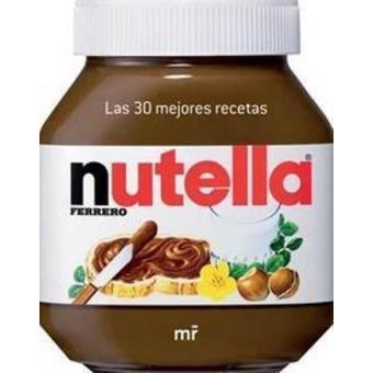 Nutella: las 30 mejores recetas