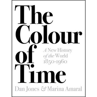 The Colour of Time - A New History of the World