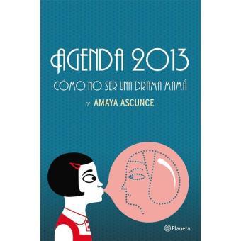 Agenda 2013 Cómo no ser una drama mamá