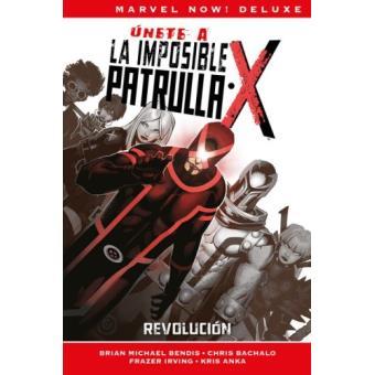 La Imposible Patrulla-X de Brian Michael Bendis 2 Revolución