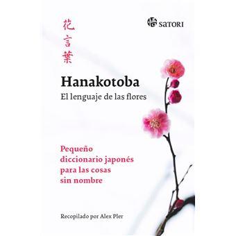 Hanakotoba. El lenguaje de las flores