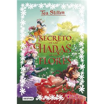 Tea Stilton 5 El secreto de las hadas de las flores
