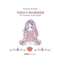 Yoga y ayurveda. De la ansiedad a la salud integral
