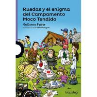 Ruedas y el enigma del Campamento Moco Tendido
