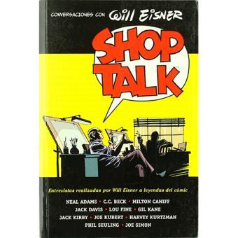 Shop Talk. Conversaciones con Will Eisner