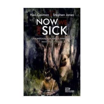 Now we are sick: Una antología de versos espantosos