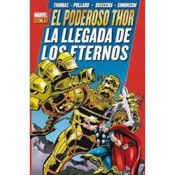 El Poderoso Thor. La llegada de los Eternos. Marvel Gold