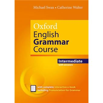 Oxford English Grammar Course Intermediate Student's Book with Key. Revised Edition.