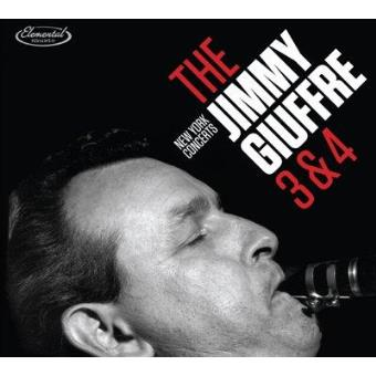 The Jimmy Giuffre 3 & 4 New York Concerts