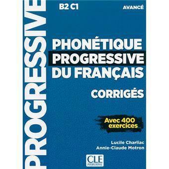 Phonétique progressive du français - Corrigés - Avancé