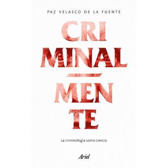 Criminal-mente. La criminología como ciencia