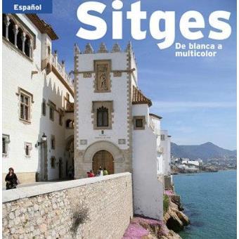 Sitges. De blanca a multicolor