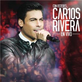 Con ustedes... Carlos Rivera en vivo + DVD