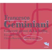 Geminiani: Concerti Grossi
