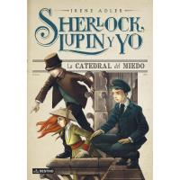Sherlock, Lupin y yo IV. La catedral del miedo