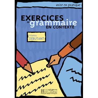 Exercices de grammaire en contexte débutant