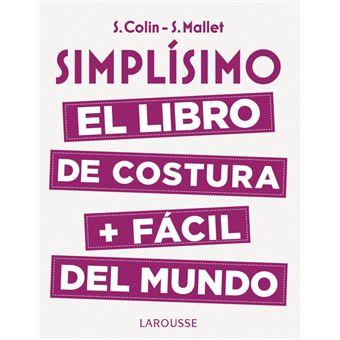 Simplísimo. El libro de costura + fácil del mundo