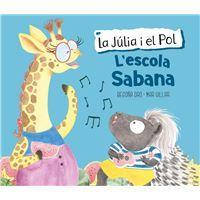 L'escola Sabana (La Júlia i el Pol. Àlbum il·lustrat)