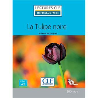 Lectures clé en français facile - La tulipe noire - A2 - Livre + CD
