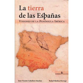 La tierra de las Españas - Visiones de la península ibérica