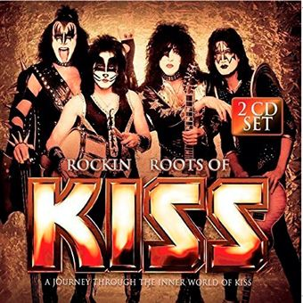 Rockin' Roots of Kiss