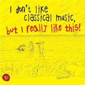 I Don't Like Classical Music